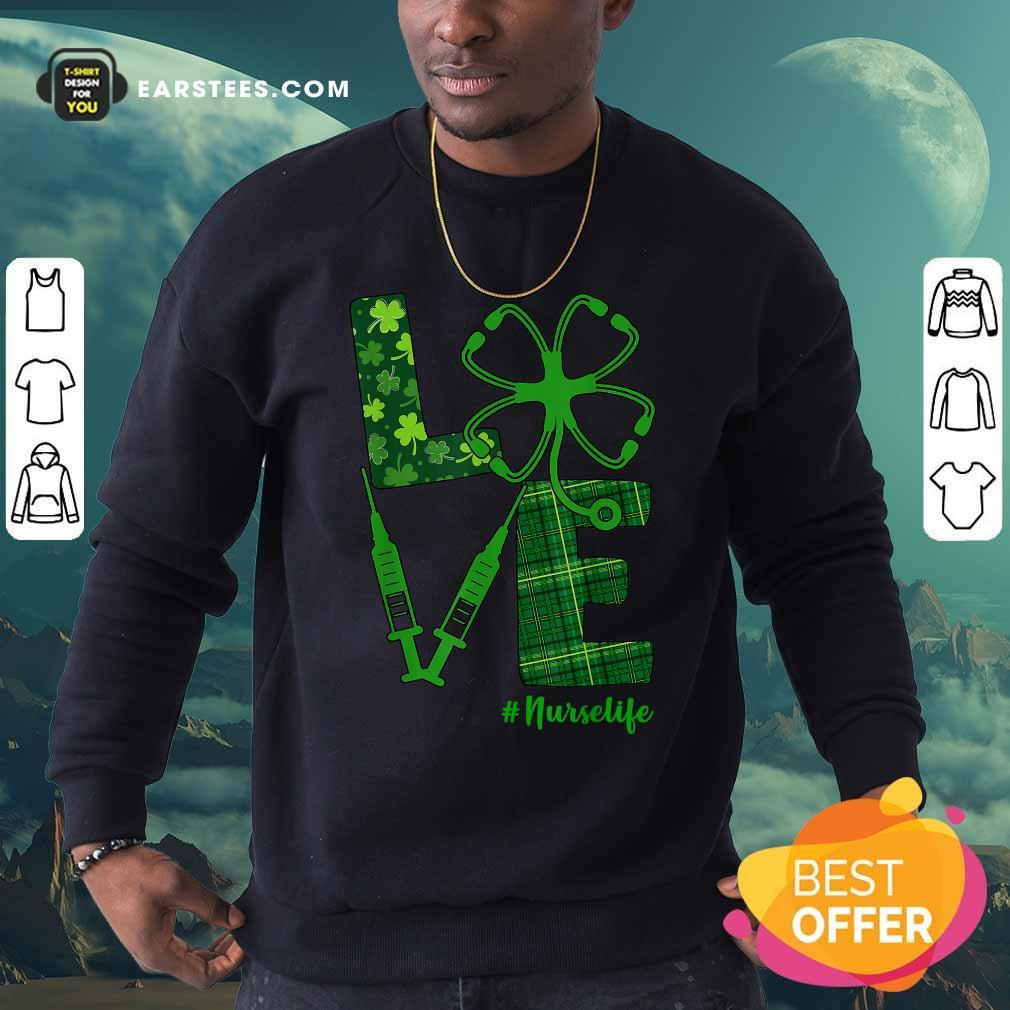 Love Shamrock Nurse Life St Patricks Day Sweatshirt- Design By Earstees.com