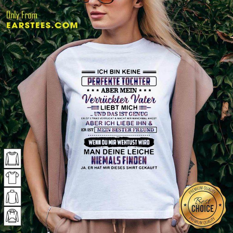 Perfekte Tochter Verriickter Vater Liebt Mich Man Deine Leiche Niemals Finden V-neck- Design By Earstees.com