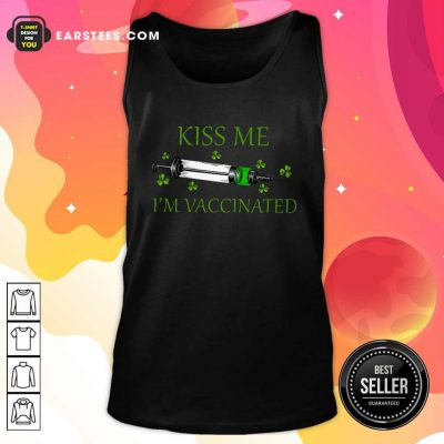 St Patricks Day Kiss Me Im Vaccinated Tank Top- Design By Earstees.com