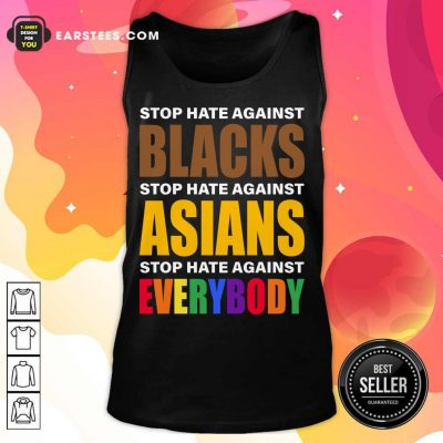 Happy Stop Hate Against Blacks Asian Tank Top