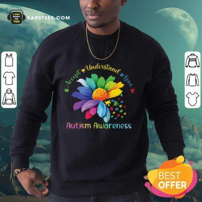 Hot Accept Understand Love Autism Awareness Sweatshirt
