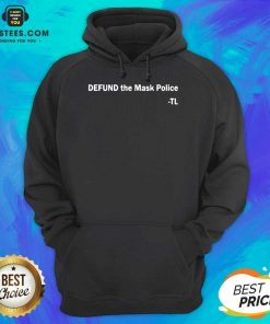 Hot Defund The Mask Police TL Hoodie