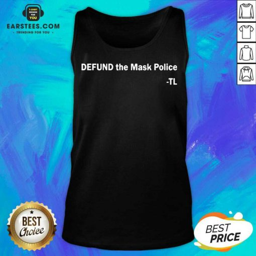 Hot Defund The Mask Police TL Tank Top