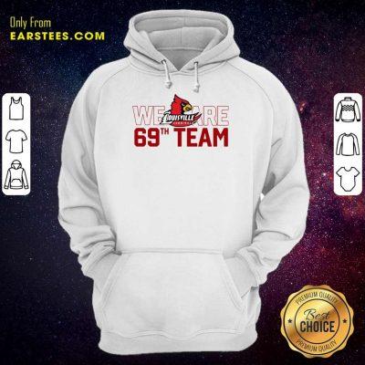 Hot Louisville Cardinals We 69th Team Hoodie