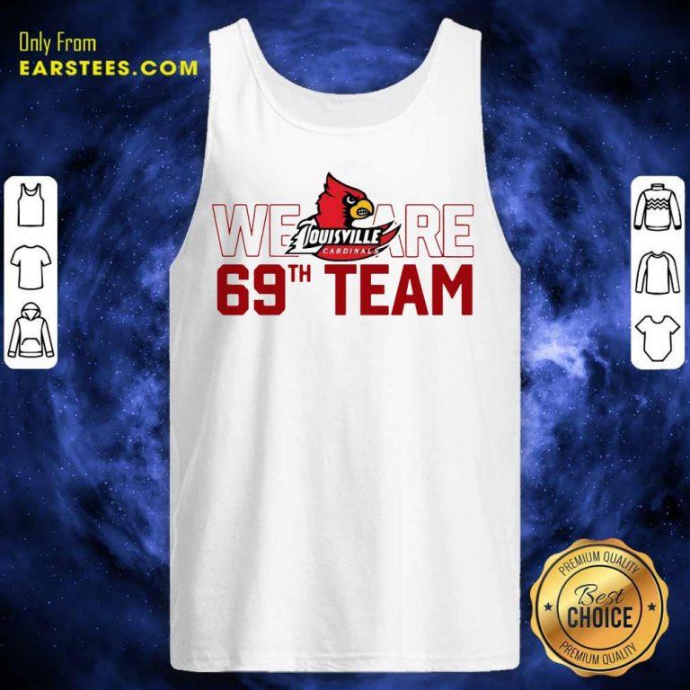 Hot Louisville Cardinals We 69th Team Tank Top