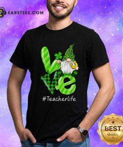 Love Gnomes Teacher Life St Patricks Day Shirt- Design By Earstees.com
