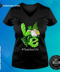 Love Gnomes Teacher Life St Patricks Day V-neck- Design By Earstees.com