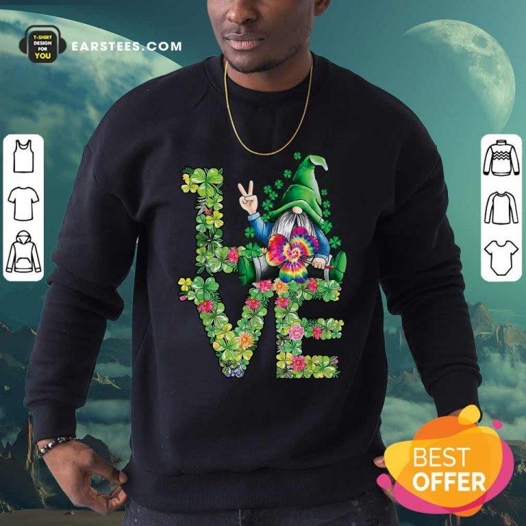 Love Hippie Gnome Happy St Patricks Day Sweatshirt- Design By Earstees.com