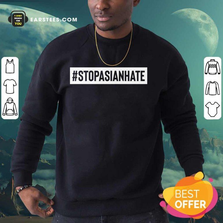 Hot Stop Asian Hate Surprised Sweatshirt
