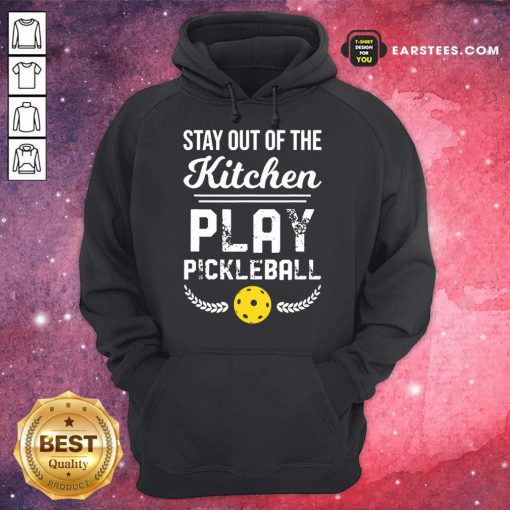 Nice Kitchen Play Pickleball Excited Hoodie