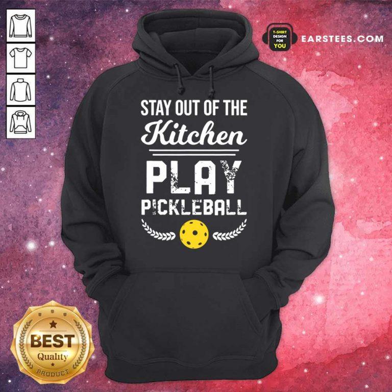 Nice Kitchen Play Pickleball Excited Hoodie