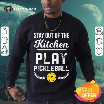 Nice Kitchen Play Pickleball Excited Sweatshirt