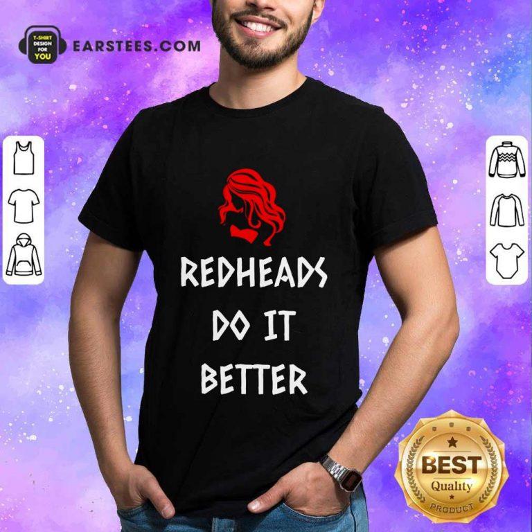 Nice Redheads Do It Better Girl Shirt