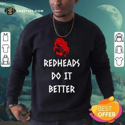 Nice Redheads Do It Better Girl Sweatshirt