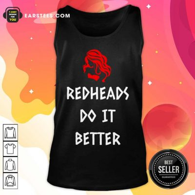 Nice Redheads Do It Better Girl Tank Top