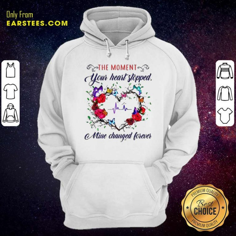 The Moment You Heart Stopped Mine Changed Hoodie- Design By Earstees.com