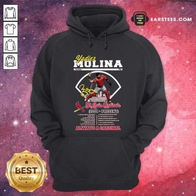 Yadier Molina St Louis Cardinals 2004 Present Always A Cardinal Hoodie- Design By Earstees.com