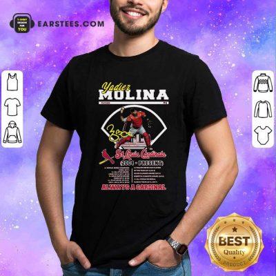 Yadier Molina St Louis Cardinals 2004 Present Always A Cardinal Shirt- Design By Earstees.com