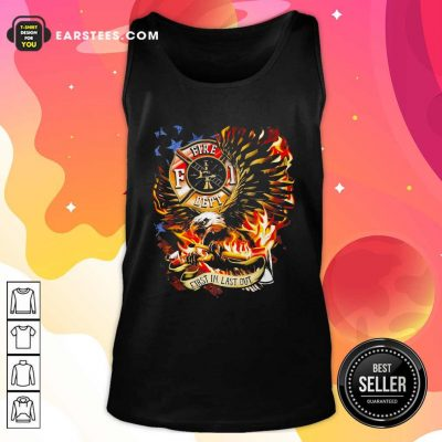 American Flag Eagles Firefight First In Last Out Tank Top- Design By Earstees.com
