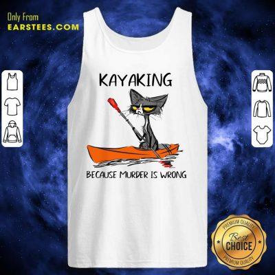 Black Cat Kayaking Because Murder Is Wrong Tank Top- Design By Earstees.com