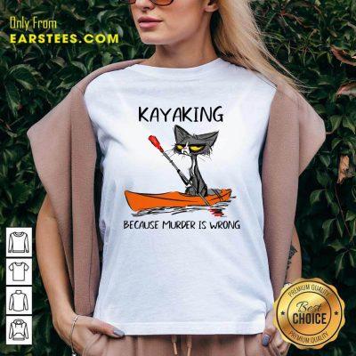 Black Cat Kayaking Because Murder Is Wrong V-neck- Design By Earstees.com