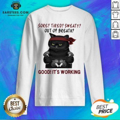 Official Black Cat Sore Sweaty Great 5 Sweatshirt