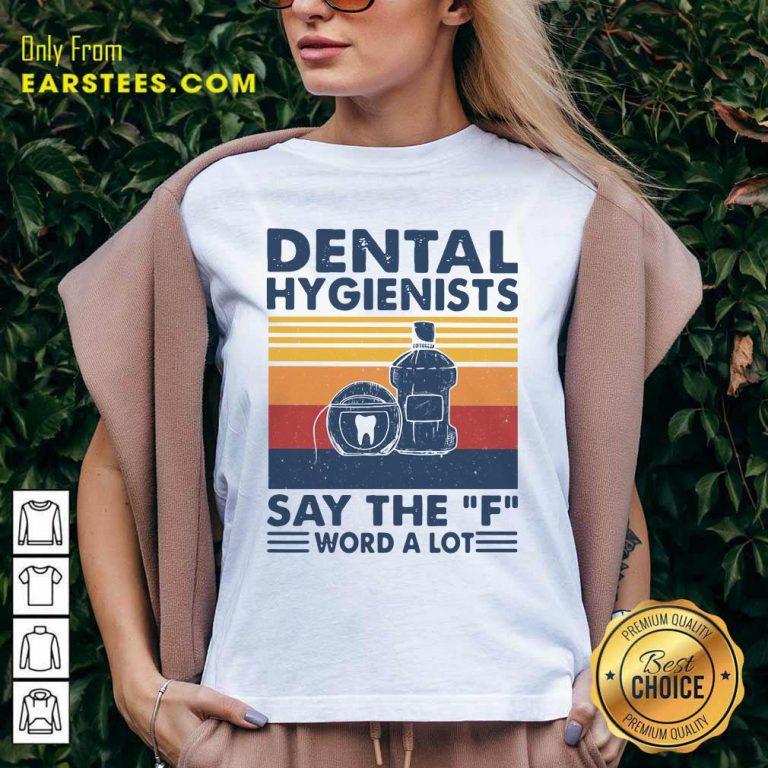 Dental Hygienists Say The F Word A Lot Vintage V-neck- Design By Earstees.com