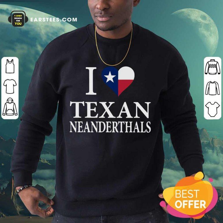 Official I Love Texan Neanderthals 2 Sweatshirt
