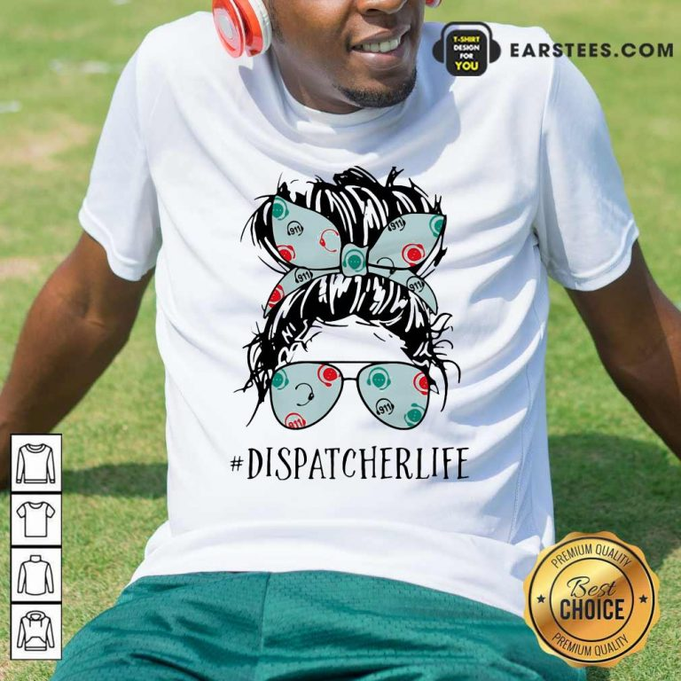 Ladies Wear Ribbon And Sunglasses Dispatcher Life Shirt- Design By Earstees.com