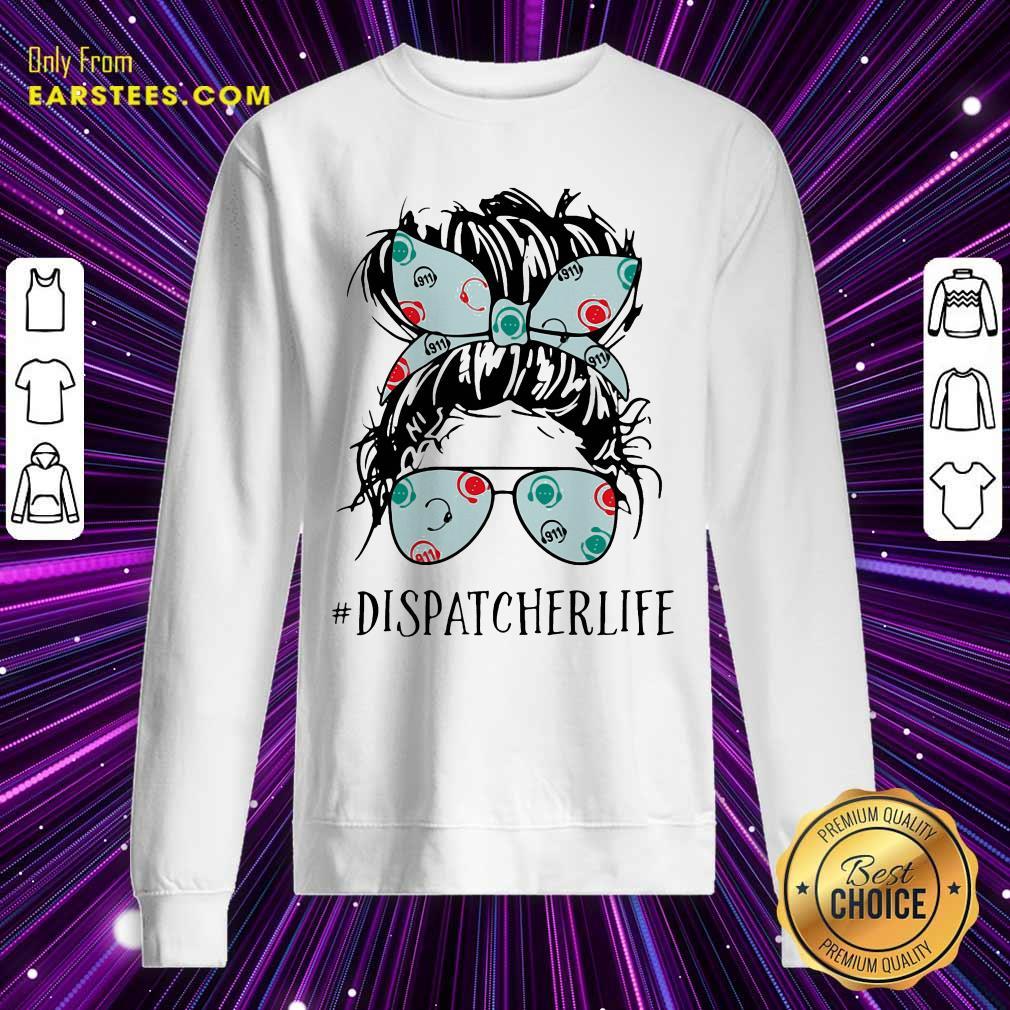 Ladies Wear Ribbon And Sunglasses Dispatcher Life Sweatshirt- Design By Earstees.com