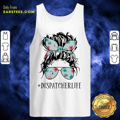 Ladies Wear Ribbon And Sunglasses Dispatcher Life Tank Top- Design By Earstees.com