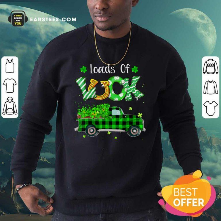 Loads Of Luck Truck Shamrock St Patricks Day Sweatshirt- Design By Earstees.com