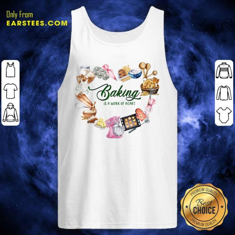 Baking Is A Work Of Heart Tank Top- Design By Earstees.com