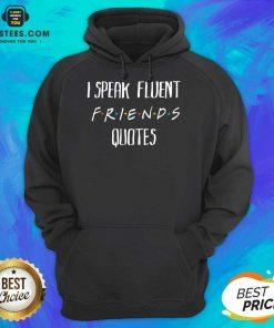 Original I Speak Fluent Friends Quotes Hoodie
