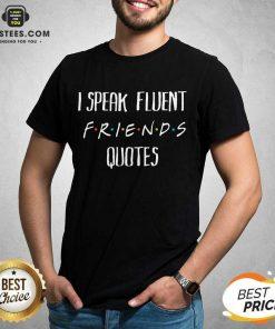 Original I Speak Fluent Friends Quotes Shirt