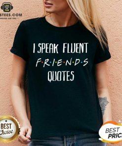 Original I Speak Fluent Friends Quotes V-neck