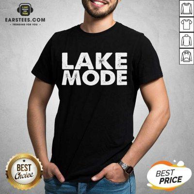 Original Lake Mode Overjoyed 2021 Shirt