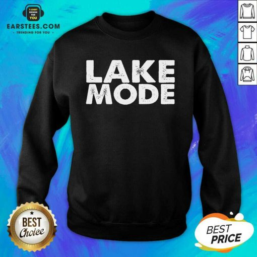 Original Lake Mode Overjoyed 2021 Sweatshirt