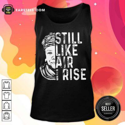 Original Maya Angelou Still Like Rise 2 Tank Top
