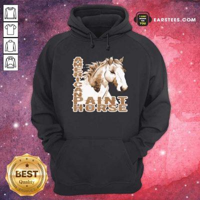 Paint Horse American Hoodie- Design By Earstees.com