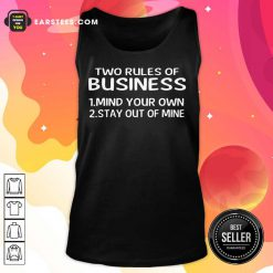 Original Two Rules Of Business Mind Your Own Stay Out Of Mine Tank Top