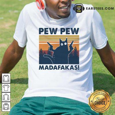Cat Pew Pew Madafakas Vintage Shirt- Design By Earstees.com