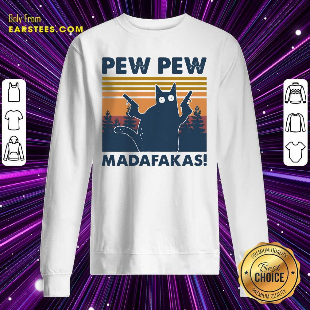 Cat Pew Pew Madafakas Vintage Sweatshirt- Design By Earstees.com