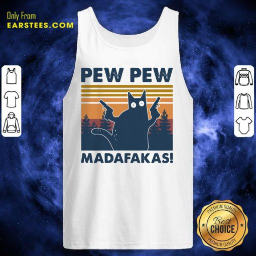 Cat Pew Pew Madafakas Vintage Tank Top- Design By Earstees.com