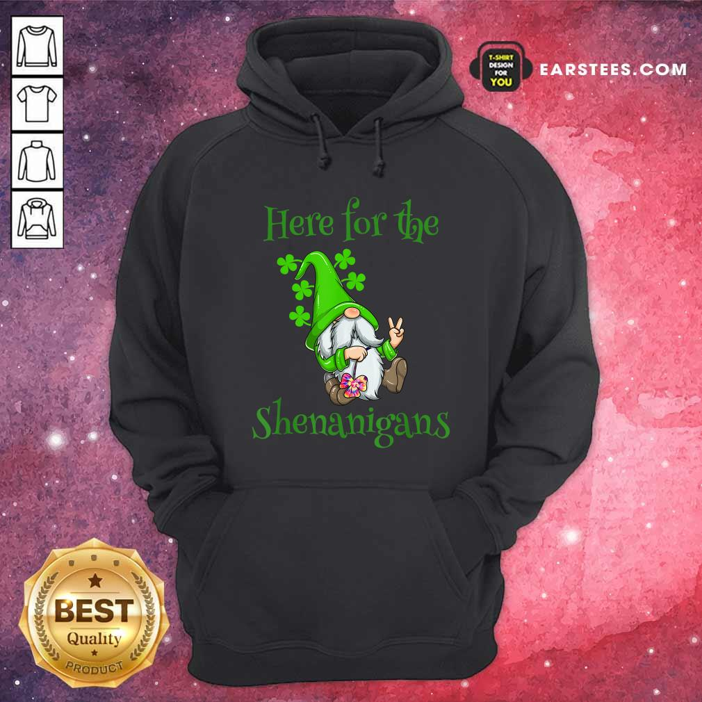 Here For The Shenanigans Hippie Gnome St Patricks Day Hoodie- Design By Earstees.com