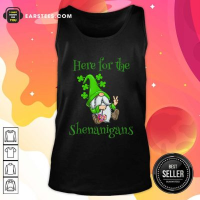 Here For The Shenanigans Hippie Gnome St Patricks Day Tank Top- Design By Earstees.com