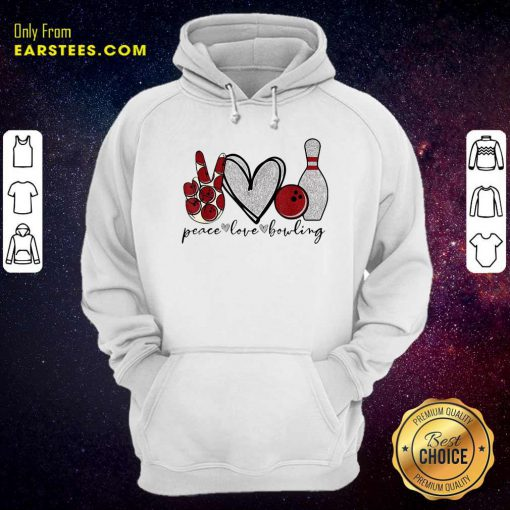 Peace Love Bowling Lover Hoodie- Design By Earstees.com