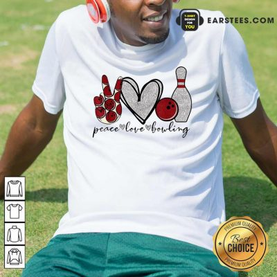 Peace Love Bowling Lover Shirt- Design By Earstees.com