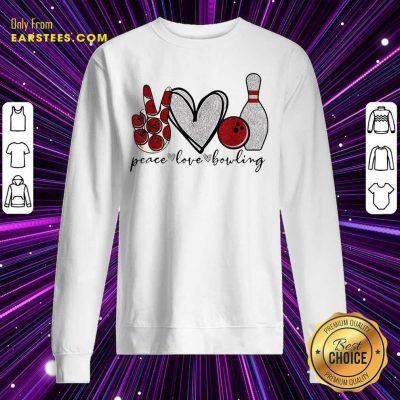 Peace Love Bowling Lover Sweatshirt- Design By Earstees.com