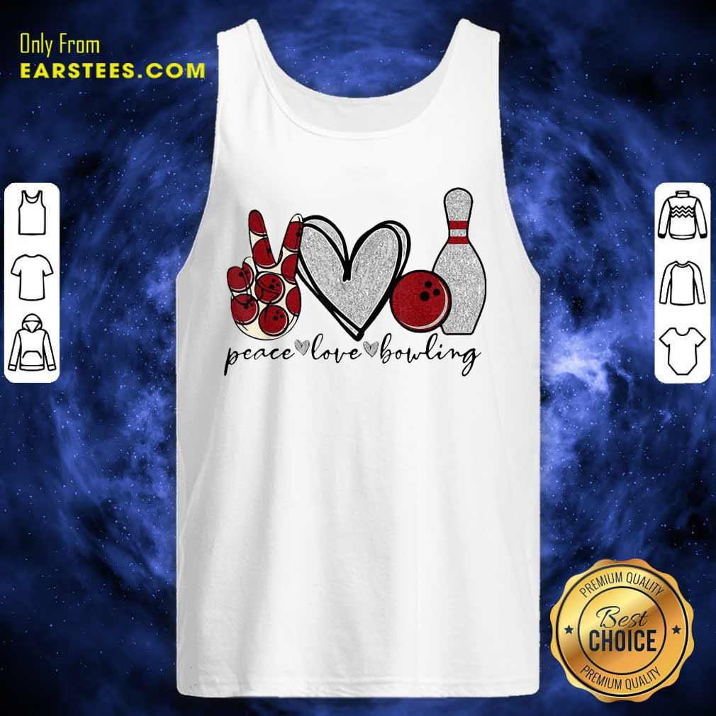 Peace Love Bowling Lover Tank Top- Design By Earstees.com